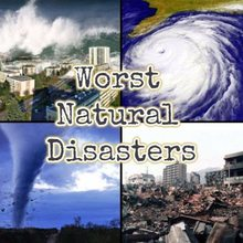 World's Worst Natural Disasters